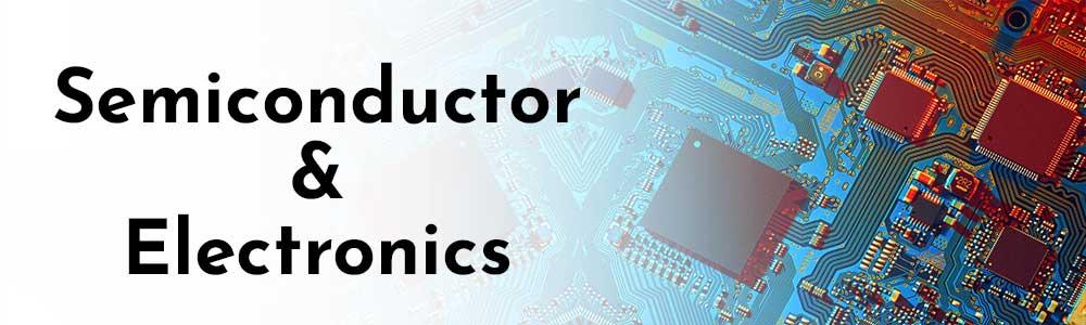 Semiconductor & Electronics